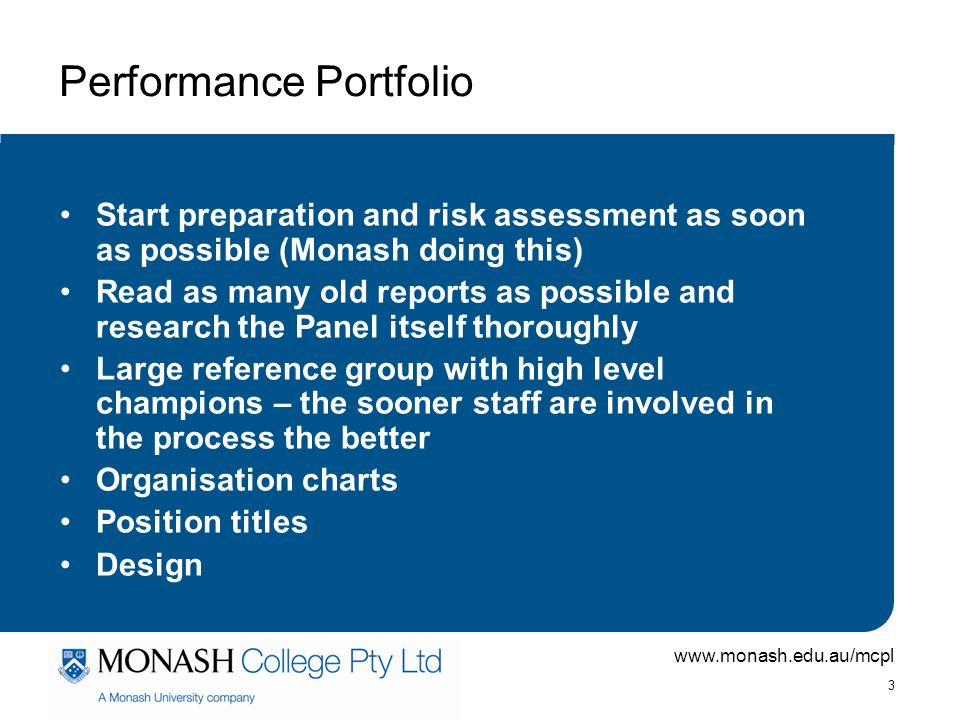 www.monash.edu.au/mcpl 4 Mock Audit Training program for all interviewees prior to Mock Audit Mock Panel applies serious questioning High level vs low level questions