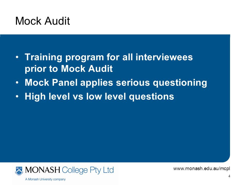 www.monash.edu.au/mcpl 5 Data Analysis AUQA analyse data provided to DEEWR outside of the audit process Can to an extent be addressed by auditing all data provided to government, finding anomalies and ensuring key staff have a response Ensure all relevant staff are aware