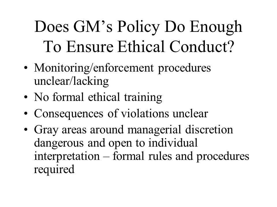 Does GM's Policy Do Enough To Ensure Ethical Conduct.