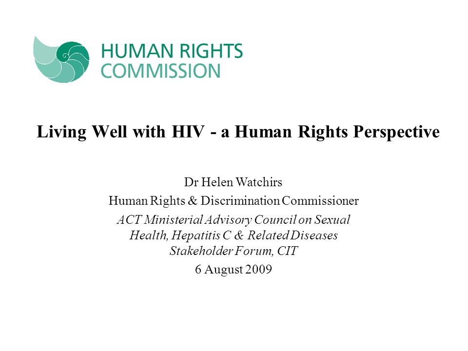 Human Rights & Discrimination Commissioner Mandate -Promote understanding, acceptance & compliance with 1.
