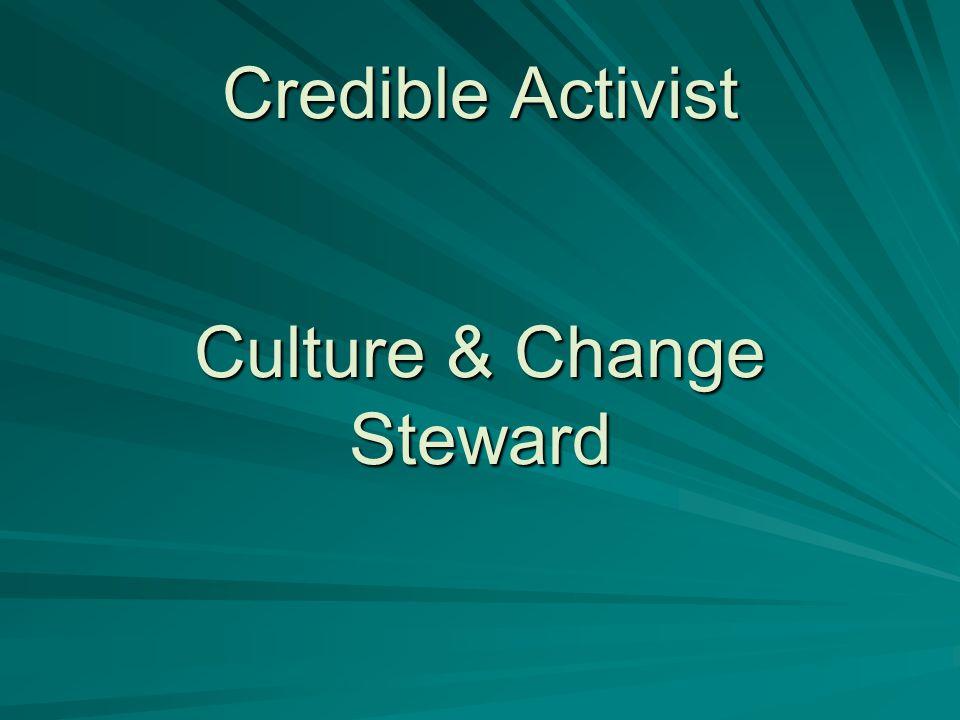 Credible Activist Culture & Change Steward