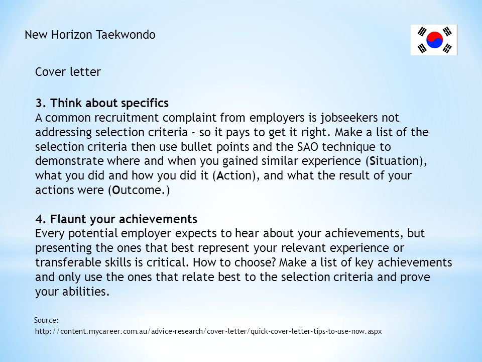New Horizon Taekwondo Cover letter http://content.mycareer.com.au/advice-research/cover-letter/quick-cover-letter-tips-to-use-now.aspx Source: 3. Thin