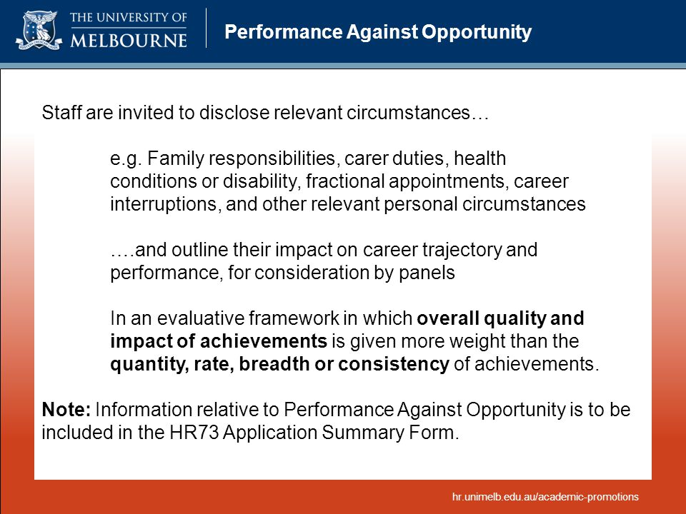 Performance Against Opportunity Staff are invited to disclose relevant circumstances… e.g. Family responsibilities, carer duties, health conditions or