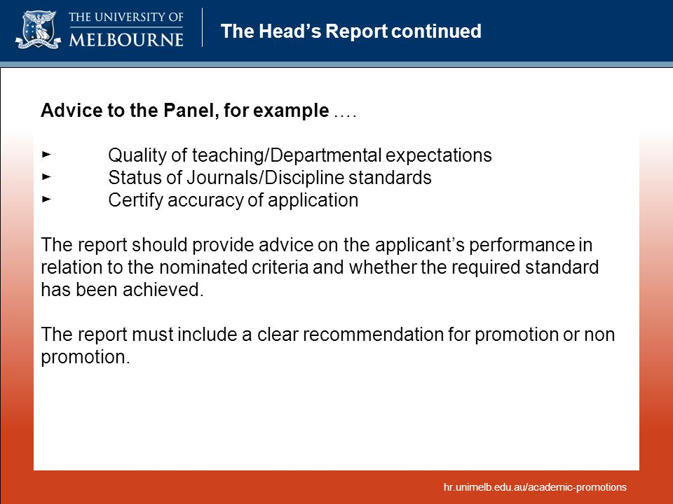 The Head's Report continued Advice to the Panel, for example …. ► Quality of teaching/Departmental expectations ► Status of Journals/Discipline standa