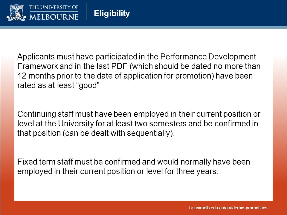 Eligibility Applicants must have participated in the Performance Development Framework and in the last PDF (which should be dated no more than 12 mont