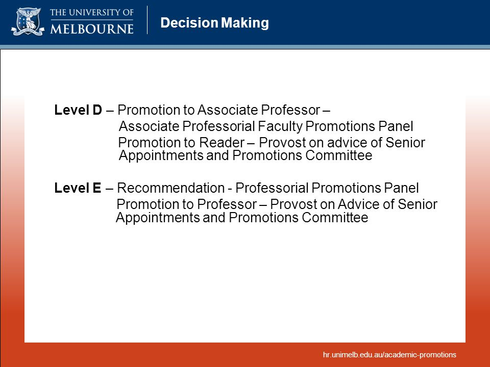Decision Making Level D – Promotion to Associate Professor – Associate Professorial Faculty Promotions Panel Promotion to Reader – Provost on advice o