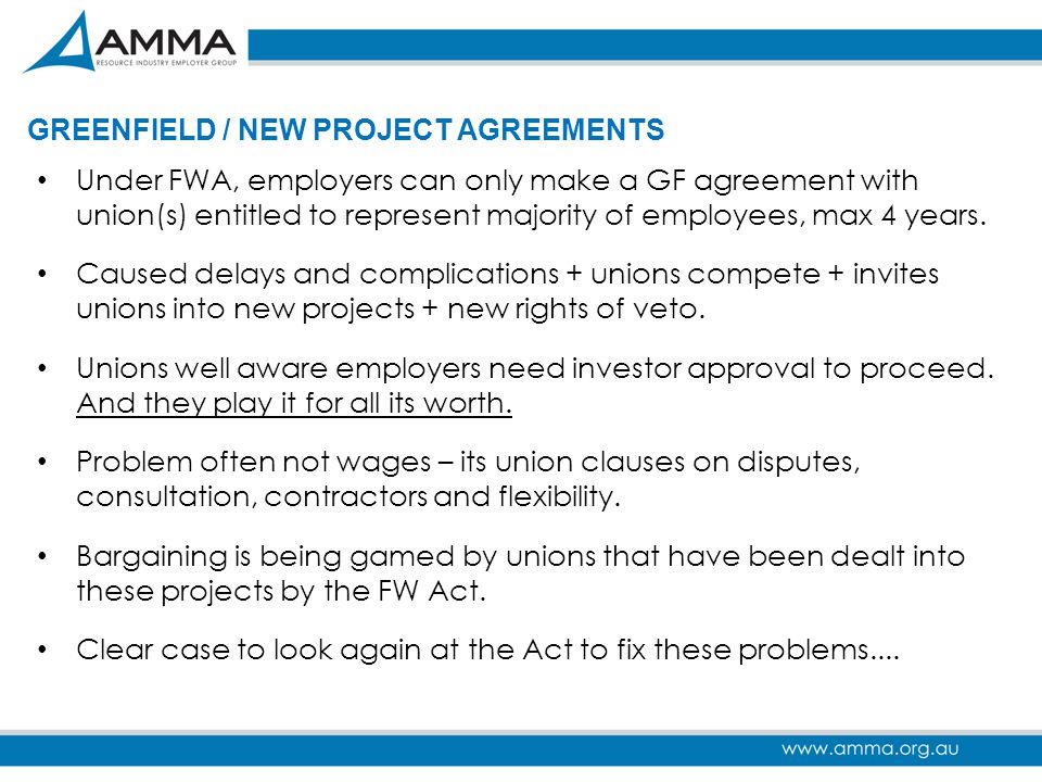 GREENFIELD / NEW PROJECT AGREEMENTS Under FWA, employers can only make a GF agreement with union(s) entitled to represent majority of employees, max 4