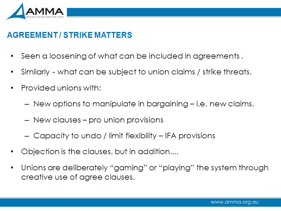 AGREEMENT / STRIKE MATTERS Seen a loosening of what can be included in agreements. Similarly - what can be subject to union claims / strike threats. P
