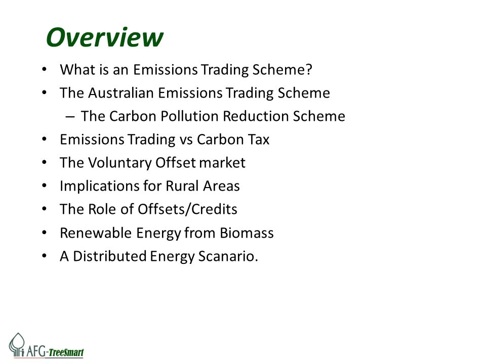 Overview What is an Emissions Trading Scheme? The Australian Emissions Trading Scheme – The Carbon Pollution Reduction Scheme Emissions Trading vs Car