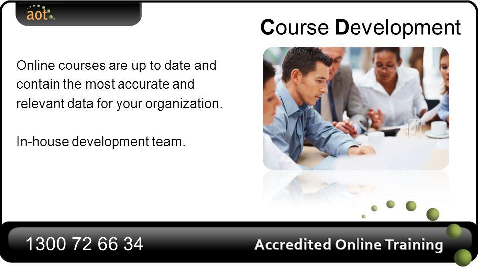 Course Development Online courses are up to date and contain the most accurate and relevant data for your organization.