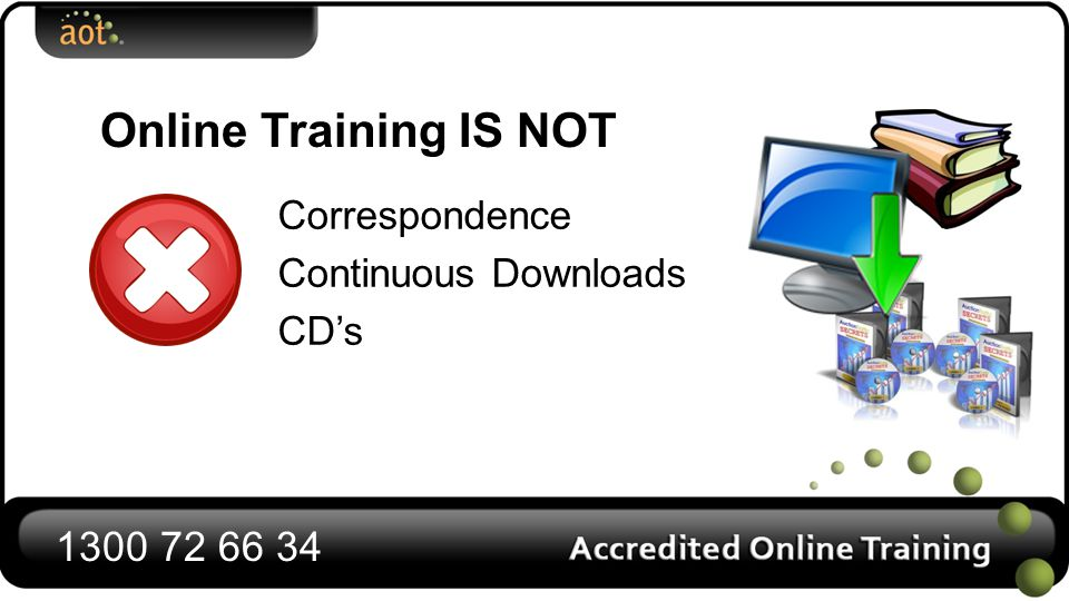 Correspondence Continuous Downloads CD's Online Training IS NOT 1300 72 66 34