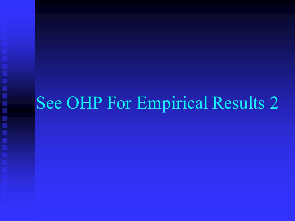 See OHP For Empirical Results 2