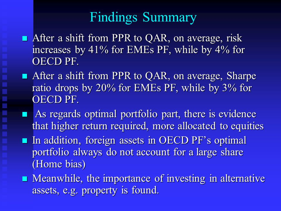Findings Summary After a shift from PPR to QAR, on average, risk increases by 41% for EMEs PF, while by 4% for OECD PF.