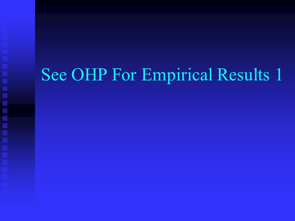 See OHP For Empirical Results 1