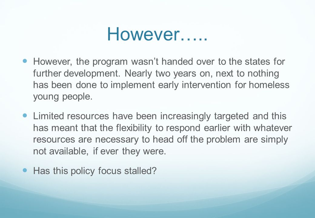However….. However, the program wasn't handed over to the states for further development.