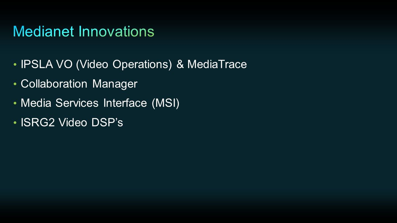 IPSLA VO (Video Operations) & MediaTrace Collaboration Manager Media Services Interface (MSI) ISRG2 Video DSP's
