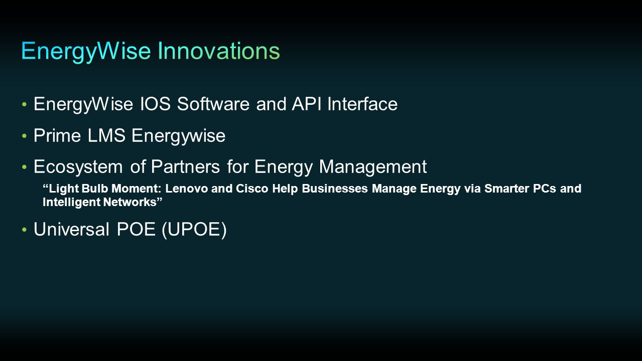 """EnergyWise IOS Software and API Interface Prime LMS Energywise Ecosystem of Partners for Energy Management """"Light Bulb Moment: Lenovo and Cisco Help B"""