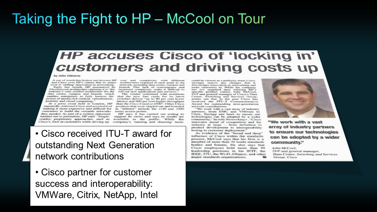 Cisco received ITU-T award for outstanding Next Generation network contributions Cisco partner for customer success and interoperability: VMWare, Citrix, NetApp, Intel