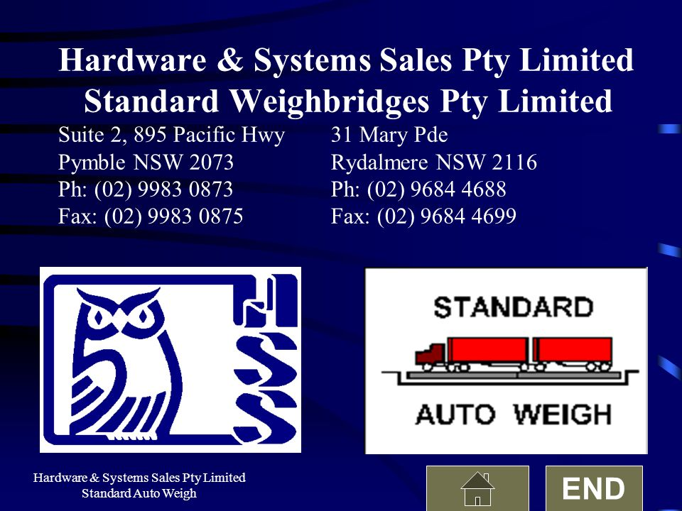 Hardware & Systems Sales Pty Limited Standard Auto Weigh Hardware & Systems Sales Pty Limited Standard Weighbridges Pty Limited Suite 2, 895 Pacific H