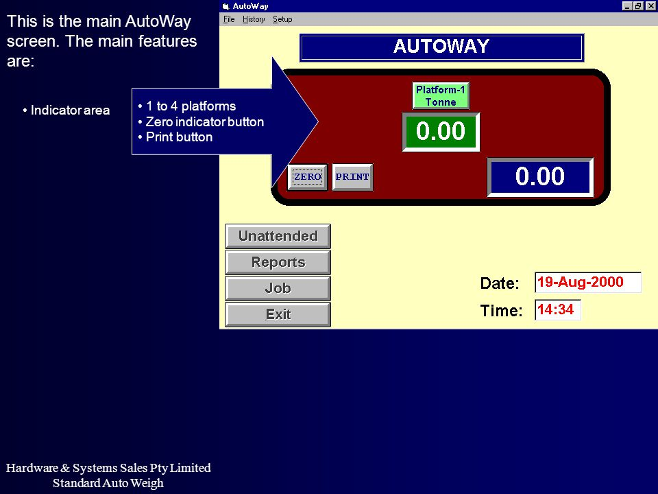 This is the main AutoWay screen. The main features are: 1 to 4 platforms Zero indicator button Print button Hardware & Systems Sales Pty Limited Stand