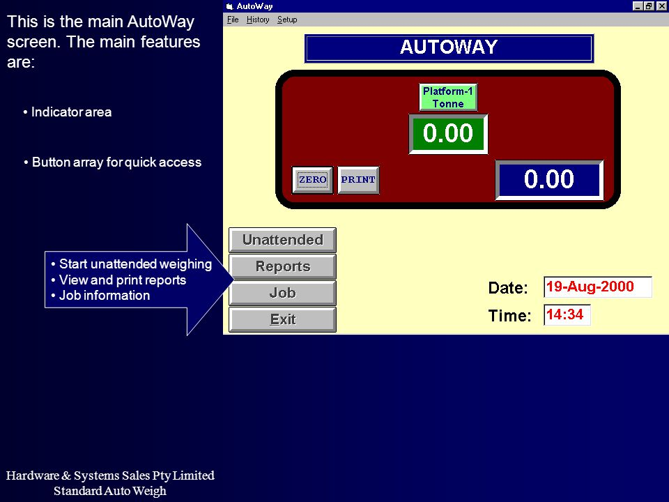 This is the main AutoWay screen. The main features are: Start unattended weighing View and print reports Job information Hardware & Systems Sales Pty