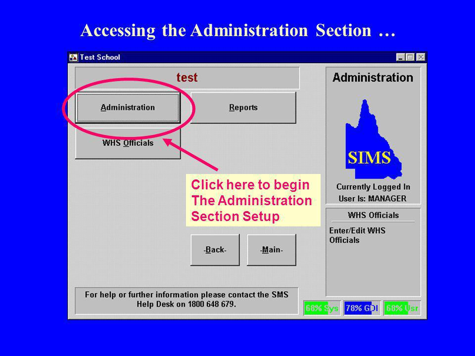 Click here to begin The Administration Section Setup Accessing the Administration Section …