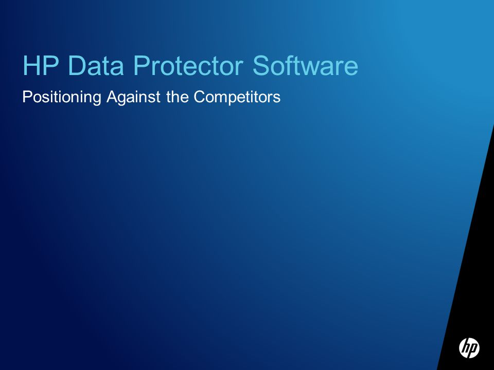 HP Data Protector Software Positioning Against the Competitors
