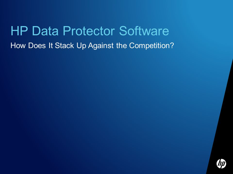 HP Data Protector Software How Does It Stack Up Against the Competition?