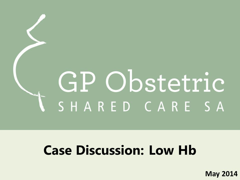 May 2014 Case Discussion: Low Hb