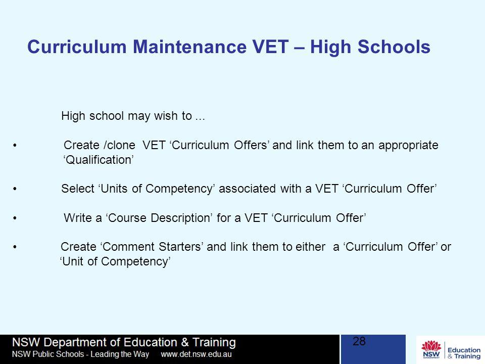 Curriculum Maintenance VET – High Schools 28 High school may wish to...