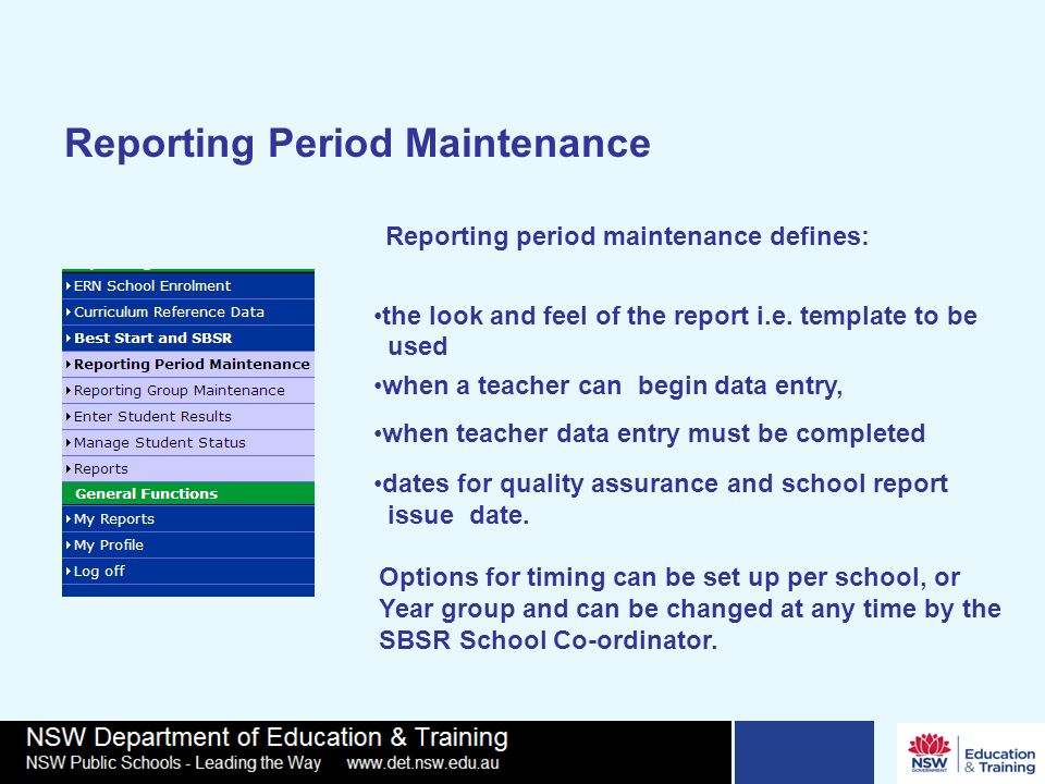 Reporting period maintenance defines: the look and feel of the report i.e.