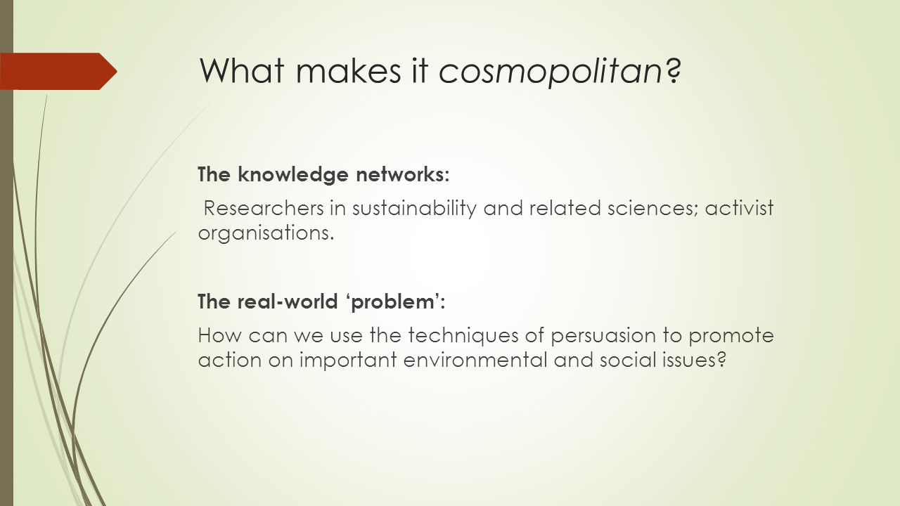 What makes it cosmopolitan.