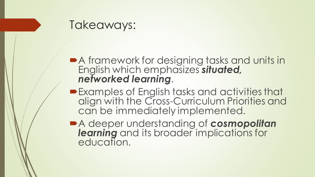 Takeaways:  A framework for designing tasks and units in English which emphasizes situated, networked learning.