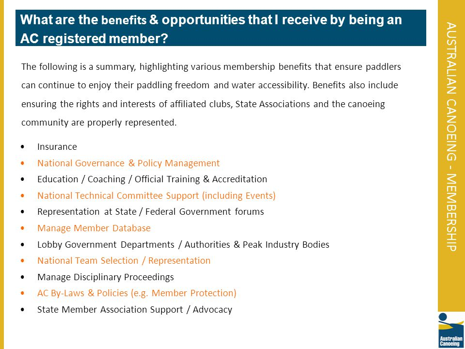 AUSTRALIAN CANOEING - MEMBERSHIP What are the benefits & opportunities that I receive by being an AC registered member.