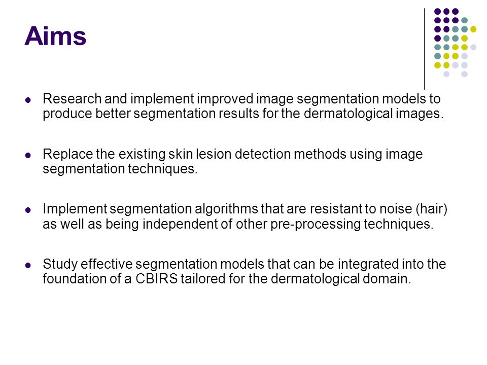Aims Research and implement improved image segmentation models to produce better segmentation results for the dermatological images.