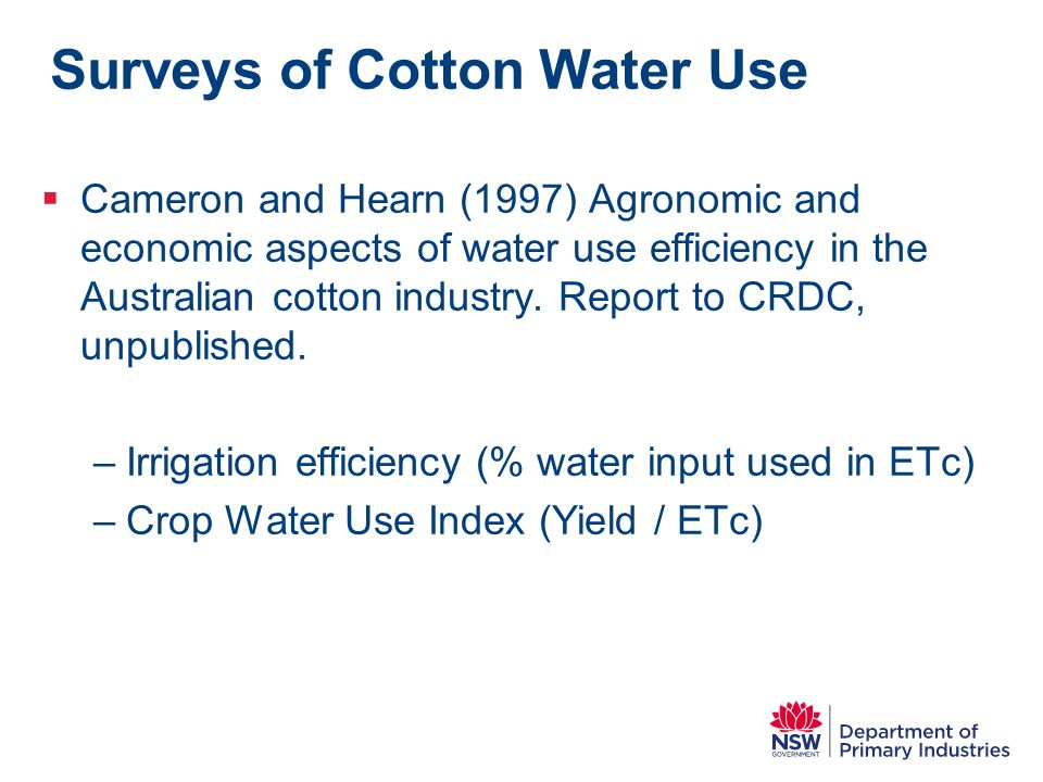  Cameron and Hearn (1997) Agronomic and economic aspects of water use efficiency in the Australian cotton industry.