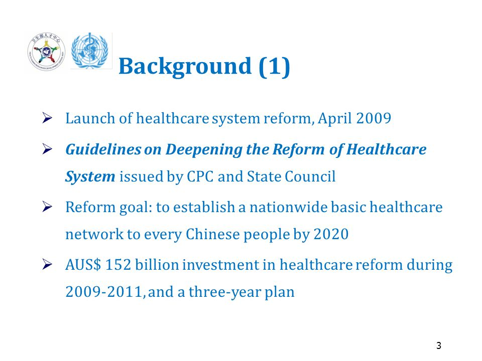 4 Background (2)  Five priorities of a three-year plan (2009-11) To strengthen the public health system To extend health insurance coverage To establish the national essential drug system To enhance the healthcare delivery system To pilot public hospital reform