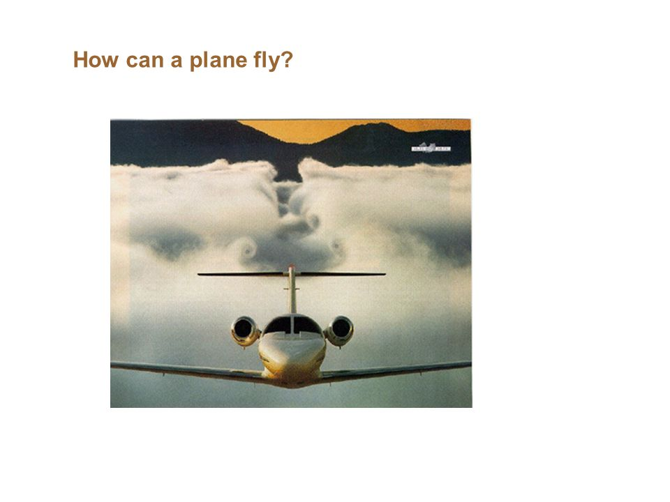 How can a plane fly?