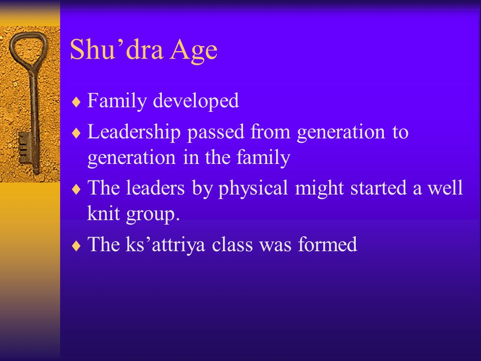 Age of Capitalism  This is the age when large majority of people are turned into Shu'dras.