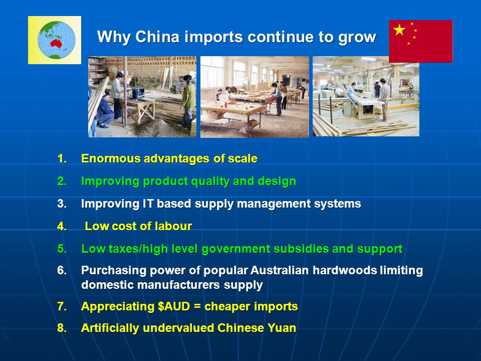 Why China imports continue to grow 1.Enormous advantages of scale 2.Improving product quality and design 3.Improving IT based supply management systems 4.