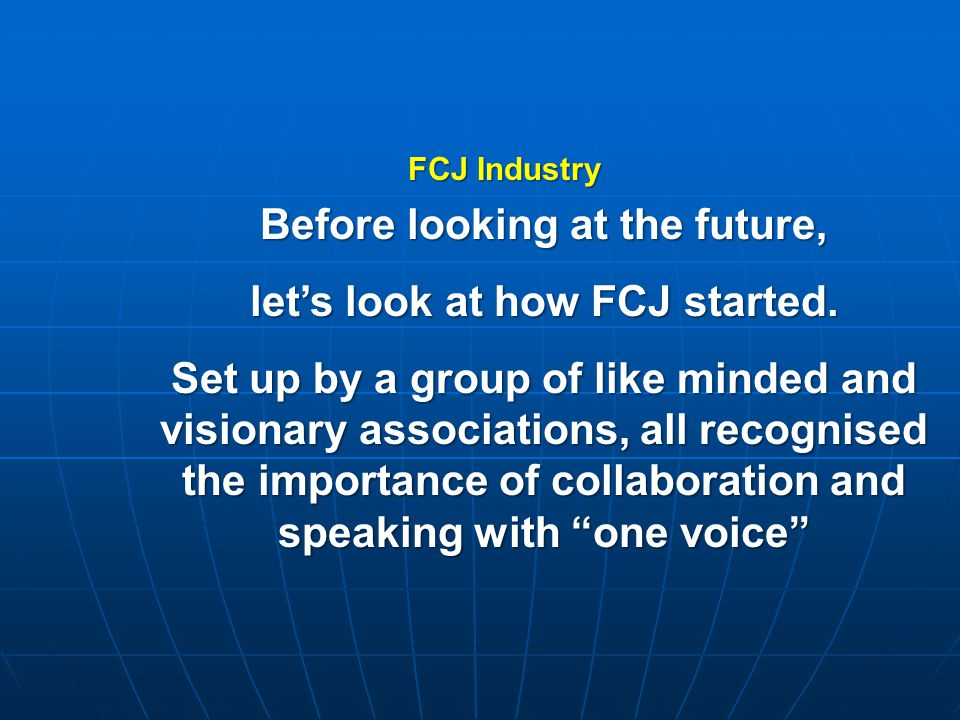 Before looking at the future, let's look at how FCJ started.