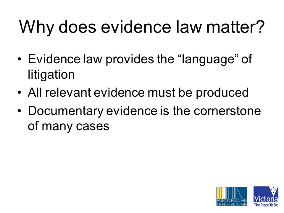 Why does evidence law matter.