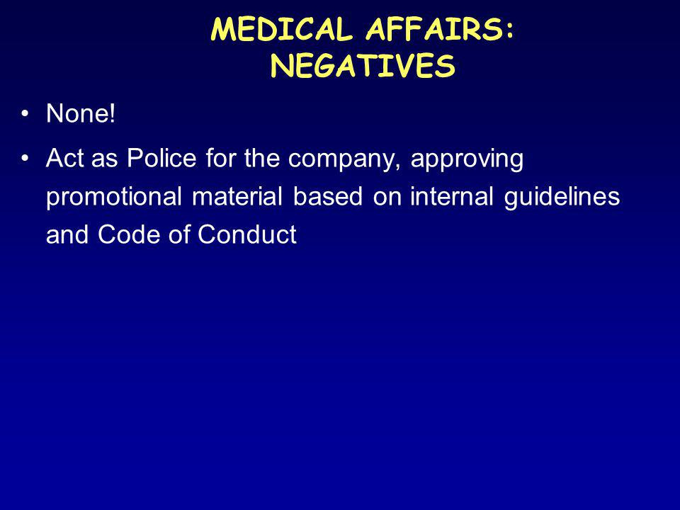 MEDICAL AFFAIRS: NEGATIVES None.