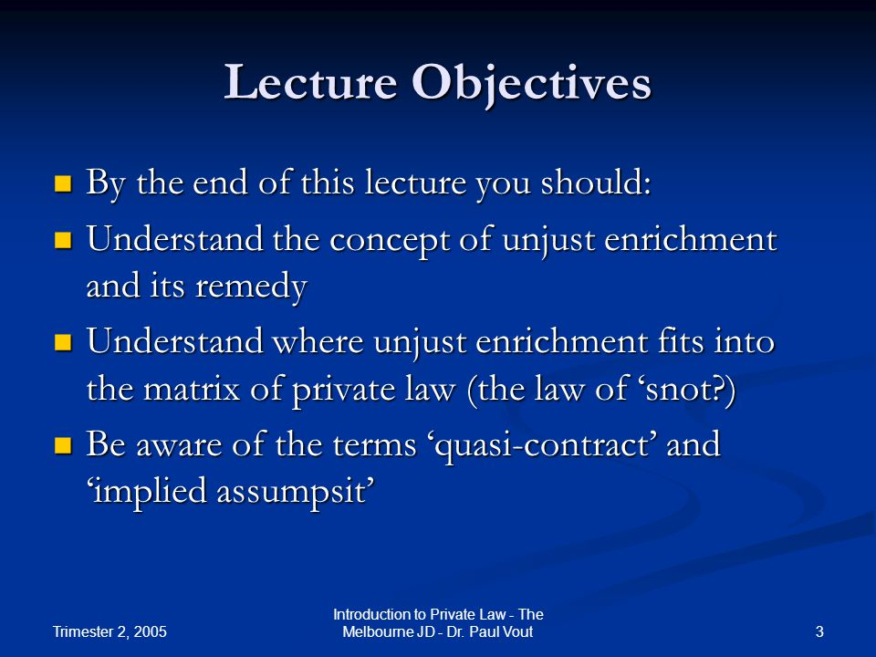 Trimester 2, 2005 4 Introduction to Private Law - The Melbourne JD - Dr.