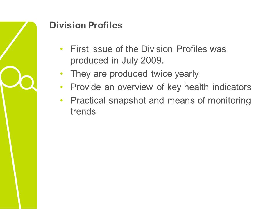 Division Profiles First issue of the Division Profiles was produced in July 2009.