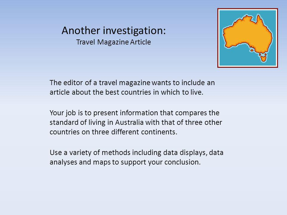 Another investigation: Travel Magazine Article The editor of a travel magazine wants to include an article about the best countries in which to live.