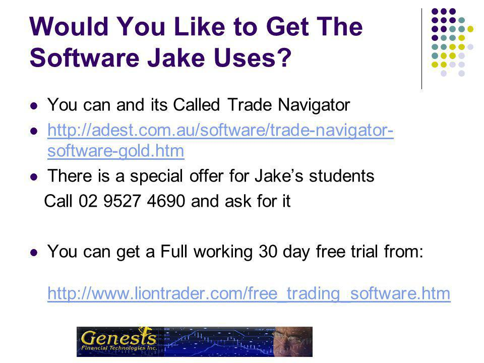 Would You Like to Get The Software Jake Uses.