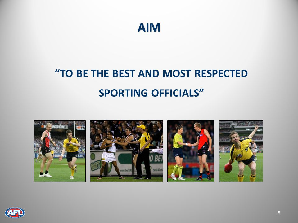 AIM 8 TO BE THE BEST AND MOST RESPECTED SPORTING OFFICIALS