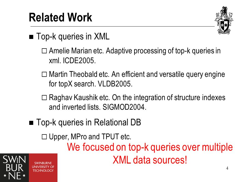 4 Related Work Top-k queries in XML  Amelie Marian etc.