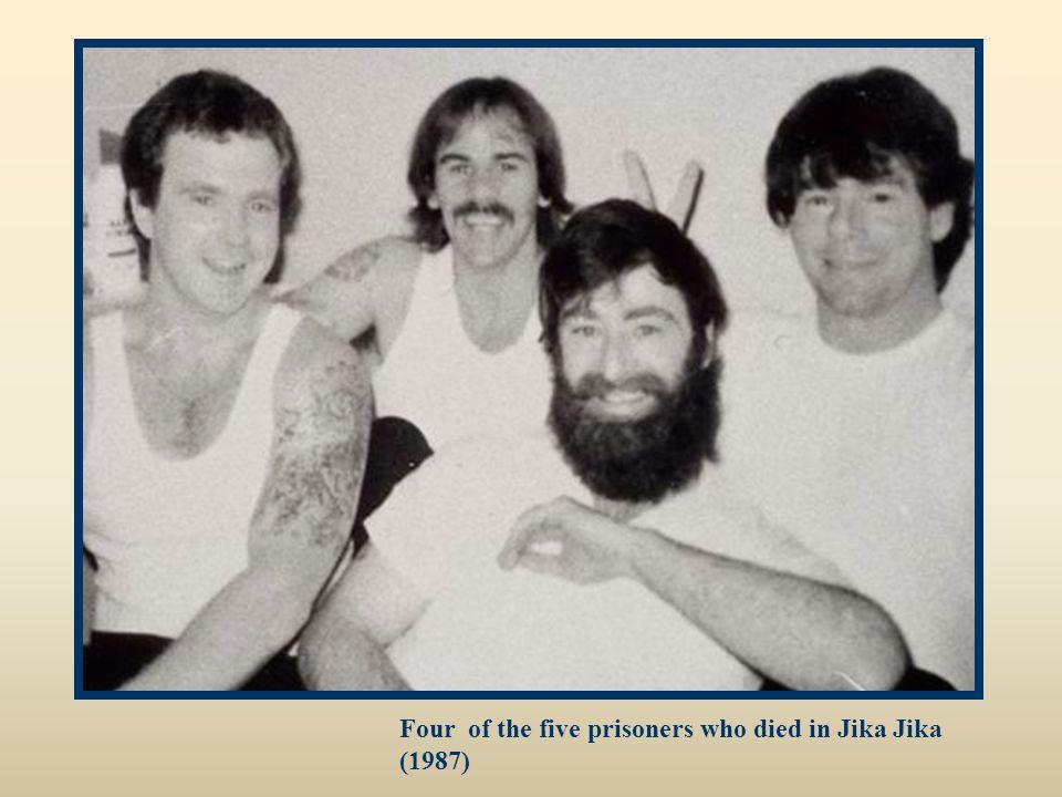 Four of the five prisoners who died in Jika Jika (1987)